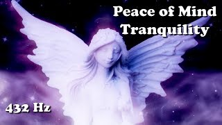 Angel Dreams - Peace of Mind (Tranquility Meditation 432hz)