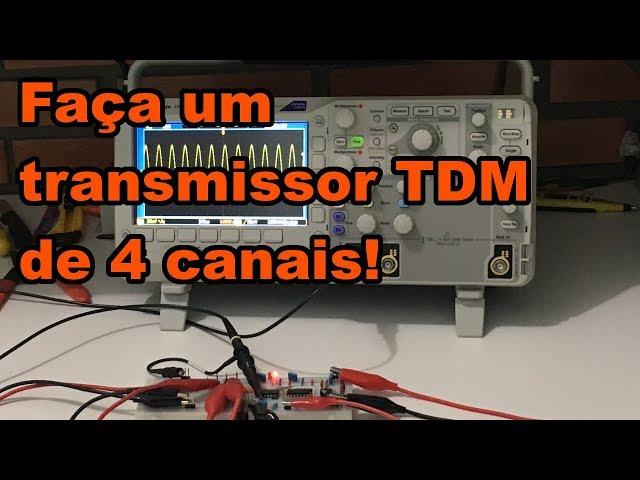 FAÇA UM TRANSMISSOR TDM DE 4 CANAIS | Conheça Eletrônica! #142