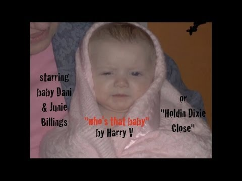 Who's That Baby - Holdin Dixie Close