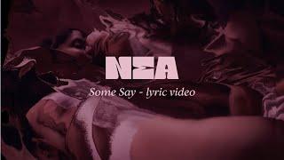 Nea - Some Say (Lyric Video)
