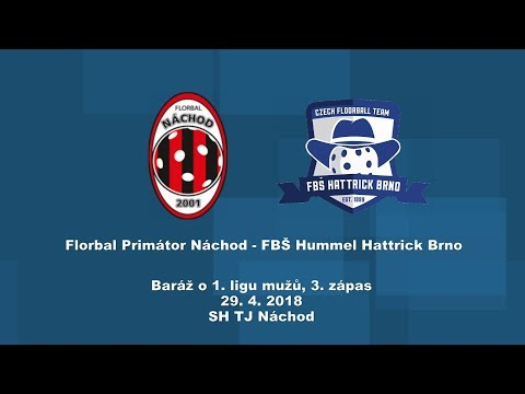 Baráž o 1. ligu, 3.zápas Náchod - Hattrick Brno