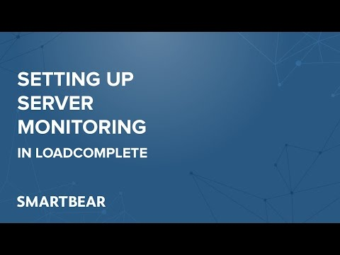 LoadComplete: Setting Up Server Monitoring