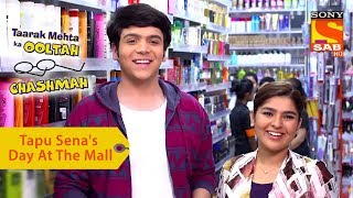 Your Favorite Character   Tapu Sena's Day At The Mall   Taarak Mehta Ka Ooltah Chashmah