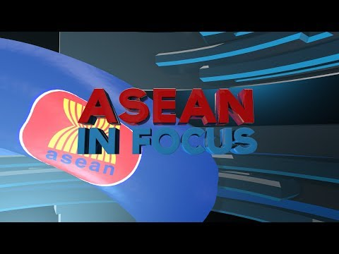 Watch: ASEAN in Focus - February 11, 2019