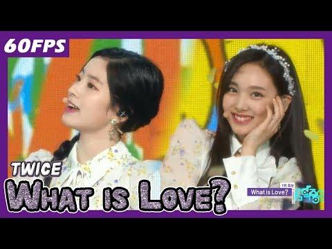 60FPS 1080P   TWICE - What is Love?, 트와이스 - 왓 이즈 러브? Show Music Core 20180421