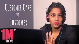 Customer Care vs Customer    Mahathalli
