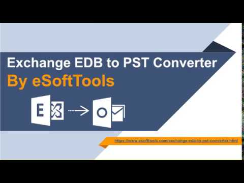 eSoftTools EDB to PST conversion software