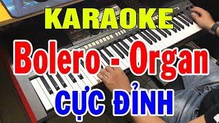 Karaoke Nhạc Sống Đàn Organ Đặc Biệt | Liên khúc Bolero - Hòa Tấu Rất Hay | Trọng Hiếu