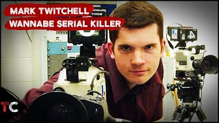 Mark Twitchell | Wannabe Serial Killer
