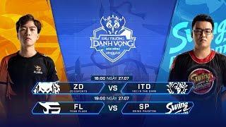 ZD vs ITD | FL vs SP - [Vòng 1- 27/07] - Đấu Trường Danh Vọng Mùa Đông 2019