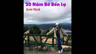 20 Năm Bờ Bến Lạ,Kevin Thành