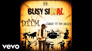 BUSY SIGNAL - DTTM [Dancing To The Music]