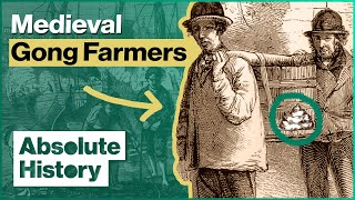 The Horrendous Life Of A Medieval Gong Farmer | History Of Britain | Absolute History