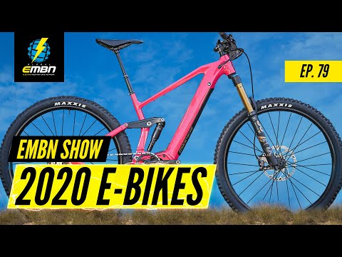 Latest 2020 EMTBs | EMBN Show Ep. 79