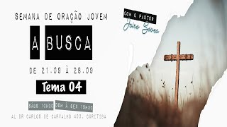 24/09/19 - A Busca - Tema 04 - O contra-ataque de Cristo - Jairo Souza