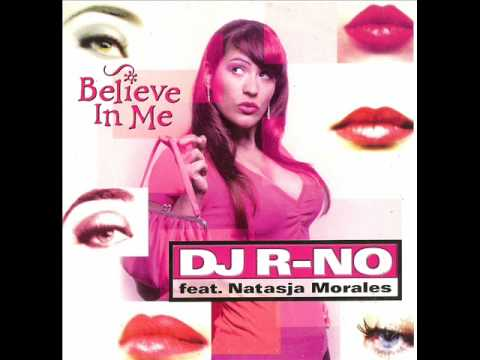 Dj R-no ft. Natasja Morales - Believe in me.wmv