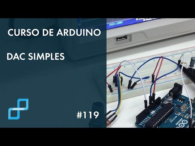 DAC SIMPLES | Curso de Arduino #119