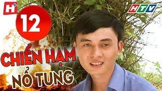 Chiến Hạm Nổ Tung - Tập 12 | HTV Phim Tình Cảm Việt Nam Hay Nhất 2019