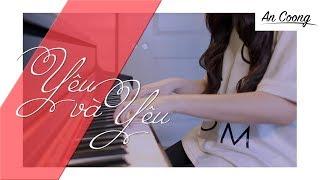 Yêu Và Yêu - OST Bệnh Viện Ma | Erik ST.319 | PIANO COVER | An Coong PIANO