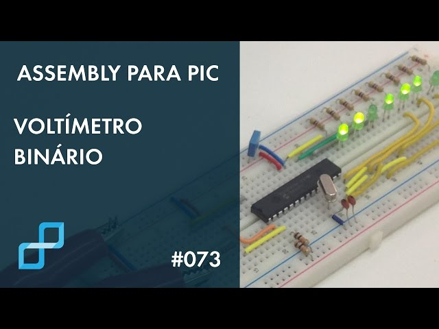 VOLTÍMETRO BINÁRIO | Assembly para PIC #073