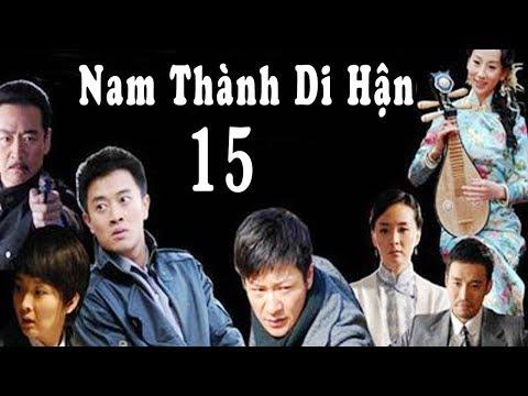 Nam Thành Di Hận - Tập 15 ( Thuyết Minh ) | Phim Bộ Trung Quốc Mới Hay Nhất 2018