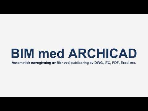 BIM med ARCHICAD: Automatisk navngivning av filer som skal eksporteres fra modellen