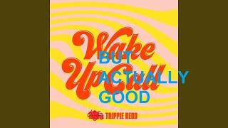 Wake Up Call but without ksi so it's actually good. ( Only Trippie Redd )