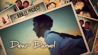 Dear Daniel | Jubilee Project Film