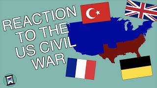 How did the World React to the American Civil War? (Short Animated Documentary)