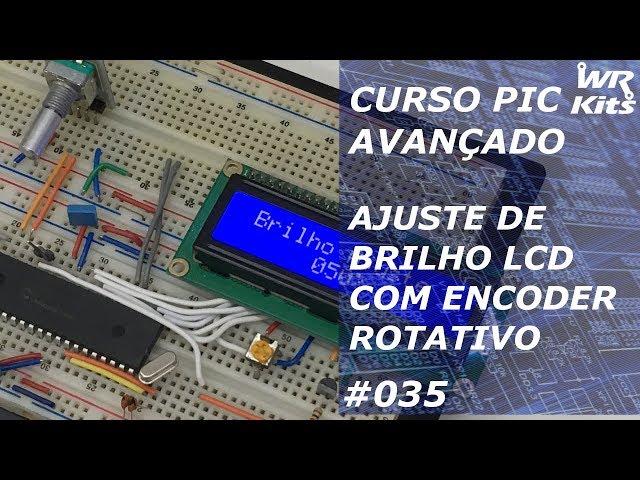 AJUSTE DE BRILHO LCD COM ENCODER ROTATIVO | Curso de PIC Avançado #035