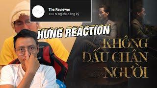 HƯNG REACTION || THE REVIEWER #8 x JVEVERMIND x KHÔNG DẤU CHÂN NGƯỜI