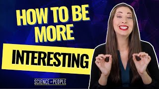 5 Ways to Be More Interesting