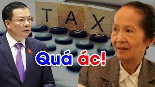 Tận thu thuế 1 cách vô tội vạ, ông Đinh Tiến Dũng bị chuyên gia KT Phạm Chi Lan tát cho vênh mặt