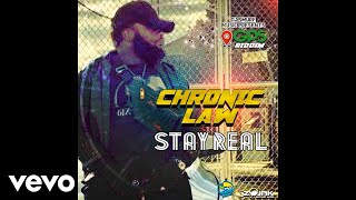 Chronic Law - Stay Real (Official Audio)