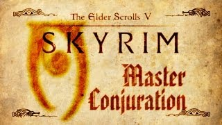Skyrim - Master Conjuration Guide