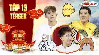 """Thiên đường ẩm thực 4   Teaser tập 13: Trường Giang, Jun Phạm """"gục ngã"""" vì """"tài ăn nói"""" của Chi Dân"""