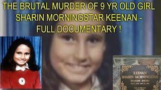 THE BRUTAL MURDER OF 9 YR OLD GIRL SHARIN 'MORNINGSTAR' KEENAN - FULL DOCUMENTARY !