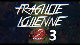 video Fragilité Lolienne 3