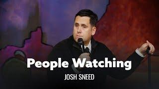 Prime People Watching. Josh Sneed
