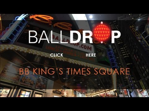 BallDrop.com Presents New Years Eve at BB Kings Times Square - 212-201-0735