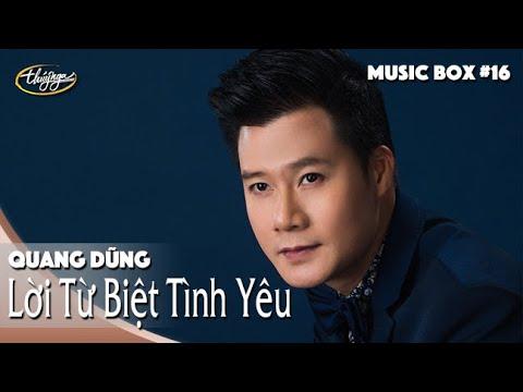 Quang Dũng | Lời Từ Biệt Tình Yêu | Music Box #16