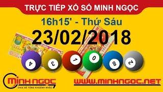 Trực tiếp xổ số MINH NGỌC T6 Ngày 23-02-2018 - Kênh Youtube chính thức từ Minhngoc.net.vn