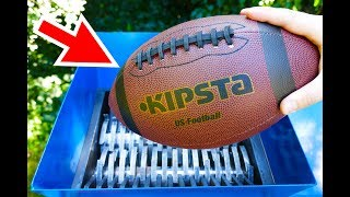 WHAT WILL HAPPEN IF YOU THROW A FOOTBALL INTO THE SHREDDING MACHINE?