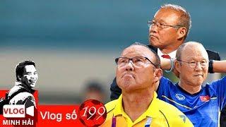 HLV Park Hang Seo - ĐTVN tập trung & 5 bài toán ở AFF Cup | Vlog Minh Hải