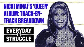 Nicki Minaj's 'Queen' Album: Track-By-Track Breakdown | Everyday Struggle