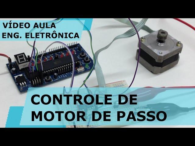 CONTROLE DE MOTOR DE PASSO COM 8051 | Vídeo Aula #158