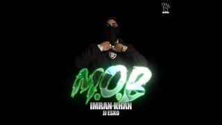 MOB – Imran Khan X JJ Esko