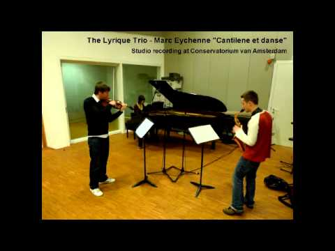 "The Lyrique Trio plays Marc Eychenne ""Cantilene et danse"""