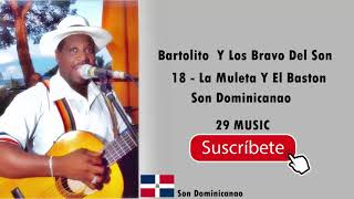 Bartolito Y Los Bravo del Son  18 - La Muleta Y El Baston  (Exito)
