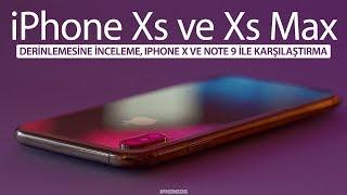 iPhone Xs Max ve Xs — Derinlemesine İnceleme, Note 9 ve iPhone X İle Kıyaslama [4K]